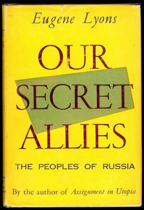 OUR SECRET ALLIES. Eugene LYONS
