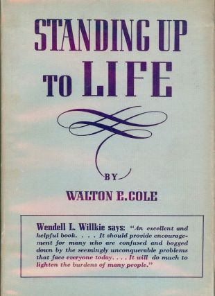 STANDING UP TO LIFE. Walton E. COLE