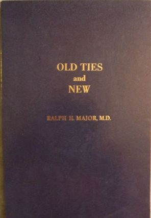 OLD TIES AND NEW. Ralph H. MAJOR