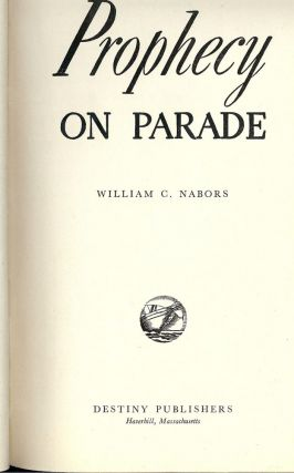 PROPHECY ON PARADE. William C. NABORS