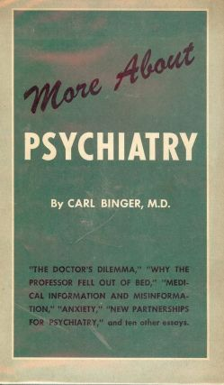 MORE ABOUT PSYCHIATRY. Carl BINGER