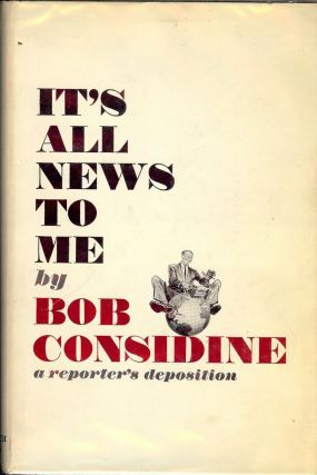 IT'S ALL NEWS TO ME. Bob CONSIDINE