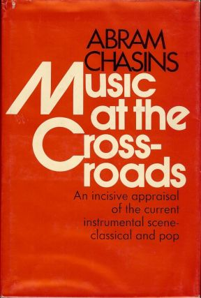 MUSIC AT THE CROSS-ROADS. Abram CHASINS