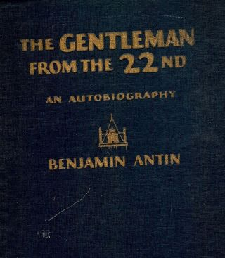 THE GENTLEMAN FROM THE 22nd. Benjamin ANTIN