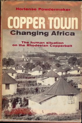 COPPER TOWN: CHANGING AFRICA. Hortense POWDERMAKER