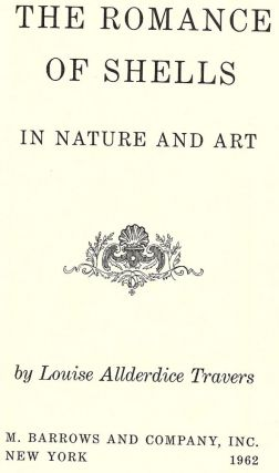 THE ROMANCE OF SHELLS IN NATURE AND ART. Louise Allderdice TRAVERS