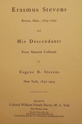 ERASMUS STEVENS AND HIS DESCENDANTS. Eugene R. STEVENS