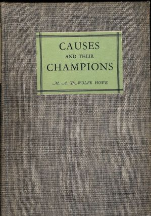 CAUSES AND THEIR CHAMPIONS. M. A. DeWOLFE HOWE.