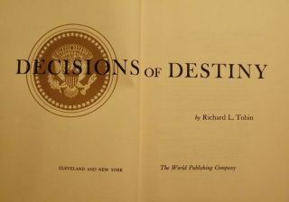 DECISIONS OF DESTINY. Richard L. TOBIN