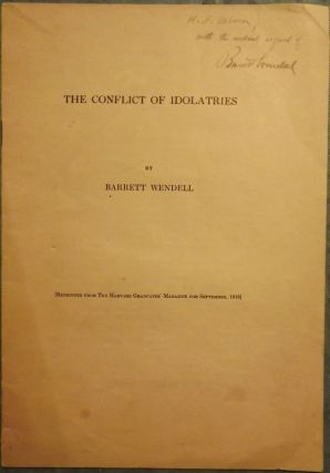THE CONFLICT OF IDOLATRIES. Barrett WENDELL