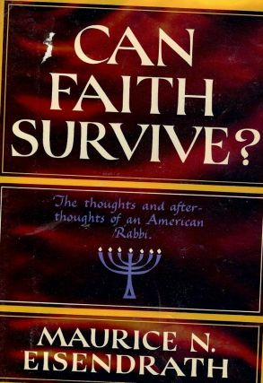 CAN FAITH SURVIVE? Maurice N. EISENDRATH