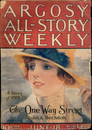 THE ONE WAY STREET. In Argosy All-Story Weekly. June 18, 1921. Jack BECHDOLT