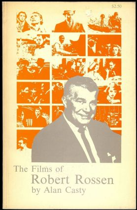 THE FILMS OF ROBERT ROSSEN. Alan CASTY