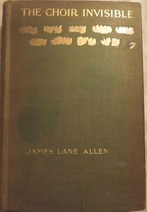 THE CHOIR INVISIBLE. James Lane ALLEN