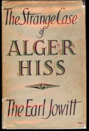 THE STRANGE CASE OF ALGER HISS. Earl JOWITT