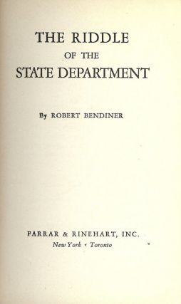 THE RIDDLE OF THE STATE DEPARTMENT. Robert BENDINER