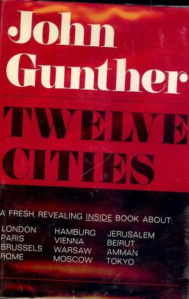 TWELVE CITIES. John GUNTHER
