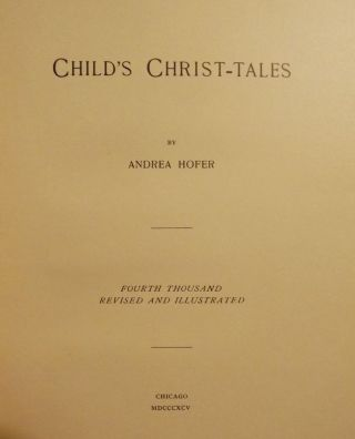 CHILD'S CHRIST-TALES. Andrea HOFER