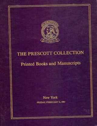 THE PRESCOTT COLLECTION PRINTED BOOKS AND MANUSCRIPTS. CHRISTIE'S