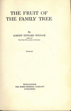 THE FRUIT OF THE FAMILY TREE. Albert Edward WIGGAM