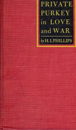 PRIVATE PURKEY IN LOVE AND WAR. H. I. PHILLIPS