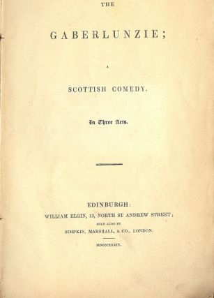 THE GABERLUNZIE: A SCOTTISH COMEDY. ANONYMOUS