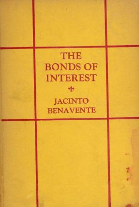 THE BONDS OF INTEREST. Jacinto BENAVENTE.