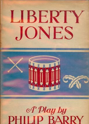 LIBERTY JONES. Philip BARRY