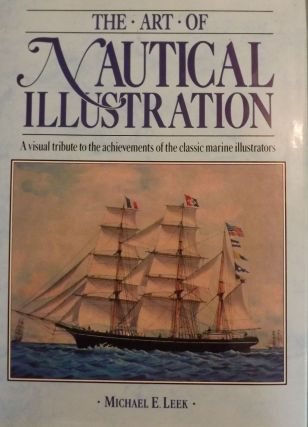 THE ART OF NAUTICAL ILLUSTRATION. Michael E. LEEK