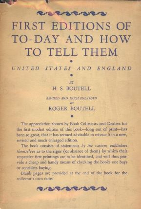 FIRST EDITIONS AND HOW TO TELL THEM: UNITED STATES AND ENGLAND. H. S. BOUTELL