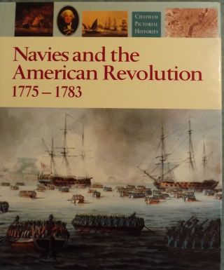 NAVIES AND THE AMERICAN REVOLUTION 1775-1783. Robert GARDINER