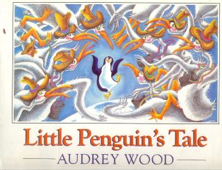 LITTLE PENGUIN'S TALE. Audrey WOOD