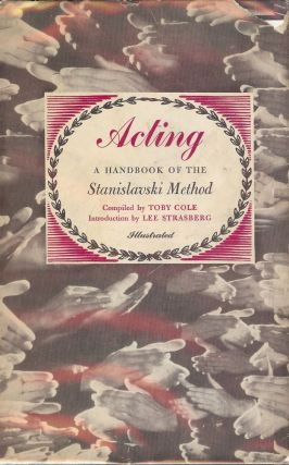 ACTING: A HANDBOOK OF THE STANISLAVSKI METHOD. Toby COLE.