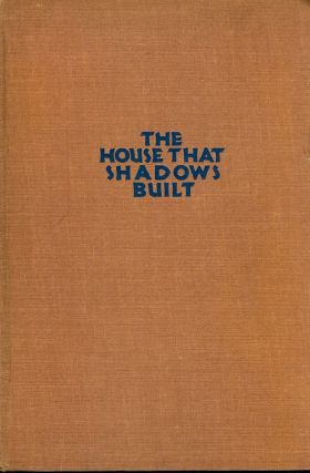 THE HOUSE THAT SHADOWS BUILT. Will IRWIN