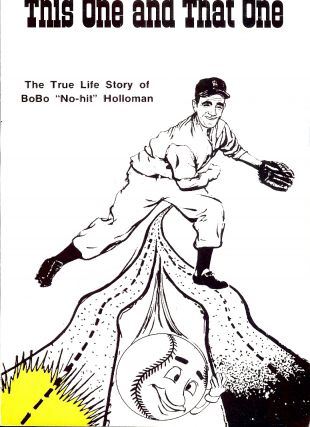 THIS ONE AND THAT ONE: TRUE LIFE STORY BOBO NO-HIT HOLLOMAN
