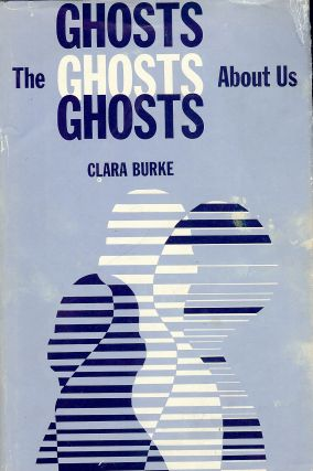 THE GHOSTS ABOUT US. Clara BURKE