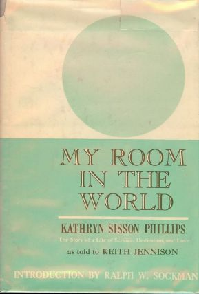 MY ROOM IN THE WORLD: A MEMOIR. Kathryn Sisson PHILLIPS