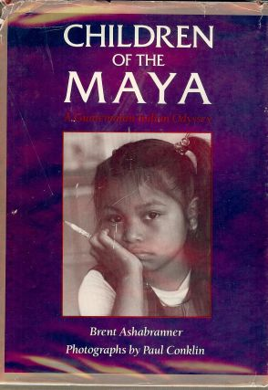 CHILDREN OF THE MAYA: A GUATEMALAN INDIAN ODYSSEY. Brent ASHABRANNER