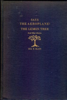 SAYS THE AEROPLANE! THE LEMON TREE AND OTHER STORIES. Ida E. BLISS