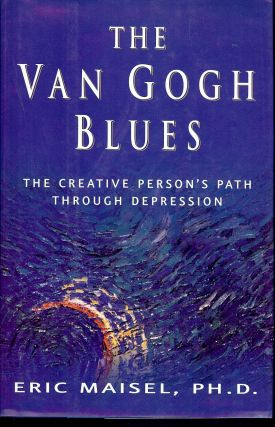 THE VAN GOGH BLUES. Eric MAISEL