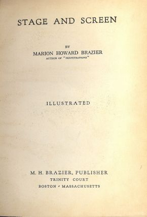 STAGE AND SCREEN. Marion Howard BRAZIER.