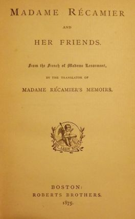 MADAME RECAMIER AND HER FRIENDS. Madame LENORMANT