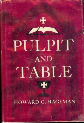 PULPIT AND TABLE. Howard G. HAGEMAN