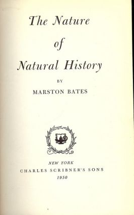 THE NATURE OF NATURAL HISTORY. Marston BATES