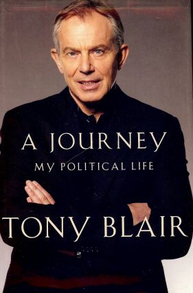 A JOURNEY: MY POLITICAL LIFE. Tony BLAIR.