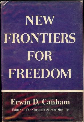 NEW FRONTIERS FOR FREEDOM. Erwin D. CANHAM