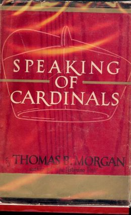 SPEAKING OF CARDINALS. Thomas B. MORGAN
