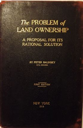 THE PROBLEM OF LAND OWNERSHIP: A PROPOSAL FOR ITS RATIONAL SOLUTION. Peter BALINSKY