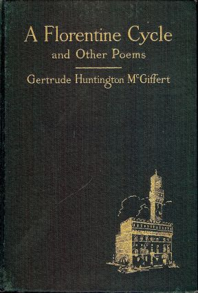 A FLORENTINE CYCLE AND OTHER POEMS