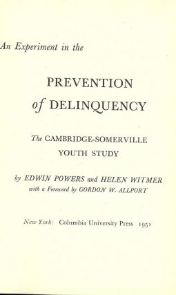 AN EXPERIMENT IN THE PREVENTION OF DELINQUENCY. Edwin POWERS